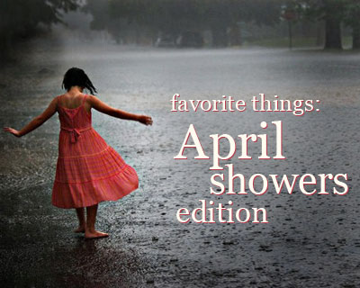 Favorite Things: April 2012